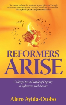 Reformers Arise : Calling Out a People of Dignity to Influence and Action, Paperback Book