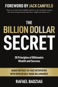 The Billion Dollar Secret : 20 Principles of Billionaire Wealth and Success, Hardback Book