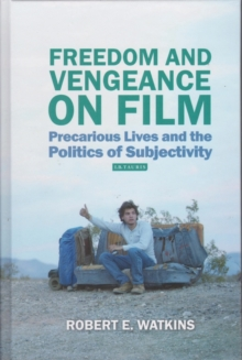 Freedom and Vengeance on Film : Precarious Lives and the Politics of Subjectivity, Hardback Book