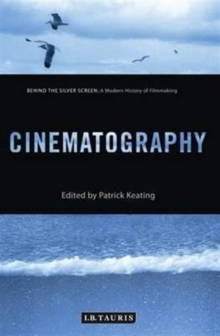 Cinematography : Behind the Silver Screen: A Modern History of Filmmaking, Paperback / softback Book