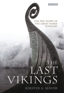 The Last Vikings : The Epic Story of the Great Norse Voyagers, Paperback Book