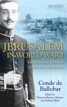 Jerusalem in World War I : The Palestine Diary of a European Diplomat, Paperback Book