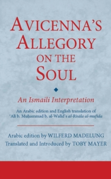 Avicenna's Allegory on the Soul : An Ismaili Interpretation, Hardback Book
