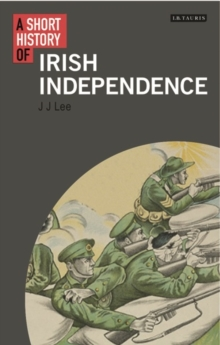 A Short History of Irish Independence, Paperback Book