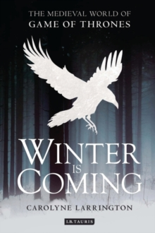 Winter is Coming : The Medieval World of Game of Thrones, Paperback Book