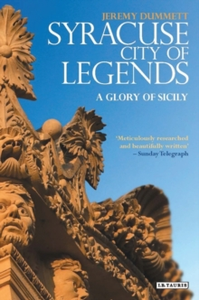 Syracuse, City of Legends : A Glory of Sicily, Paperback Book
