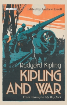 Kipling and War : From 'Tommy' to 'My Boy Jack', Hardback Book