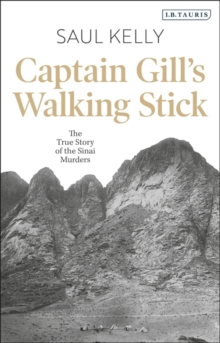 Captain Gill's Walking Stick : The True Story of the Sinai Murders, Hardback Book