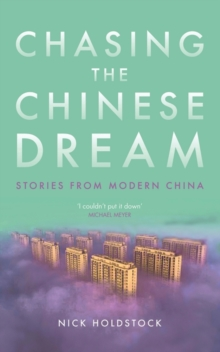 Chasing the Chinese Dream : Stories from Modern China, Hardback Book