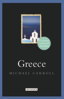 Greece : A Literary Guide for Travellers, Hardback Book