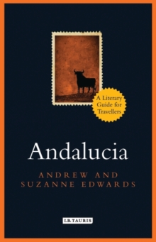 Andalucia : A Literary Guide for Travellers, Hardback Book