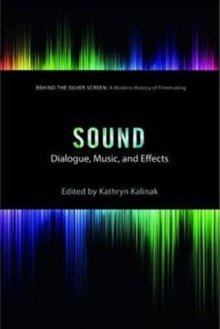 Sound : Dialogue, Music, and Effects, Paperback Book