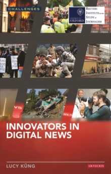 Innovators in Digital News, Paperback Book