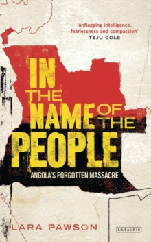 In the Name of the People : Angola's Forgotten Massacre, Paperback / softback Book