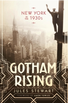 Gotham Rising : New York in the 1930s, Hardback Book