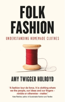Folk Fashion : Understanding Homemade Clothes, Paperback Book