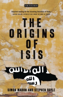 The Origins of ISIS : The Collapse of Nations and Revolution in the Middle East, Paperback / softback Book