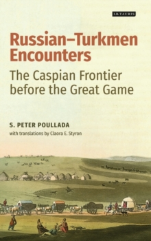 Russian-Turkmen Encounters : The Caspian Frontier Before the Great Game, Hardback Book