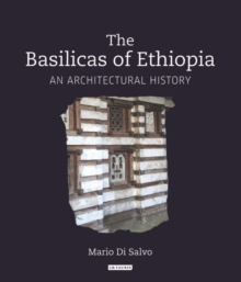 The Basilicas of Ethiopia : An Architectural History, Hardback Book