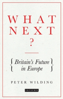 What Next? : Britain's Future in Europe, Paperback Book