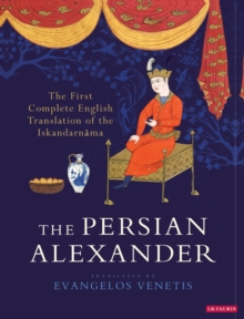 The Persian Alexander : The First Complete English Translation of the Iskandarnama, Hardback Book