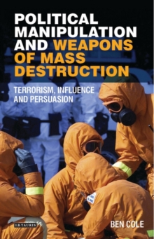 Political Manipulation and Weapons of Mass Destruction : Terrorism, Influence and Persuasion, Hardback Book