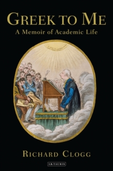 Greek to Me : A Memoir of Academic Life, Hardback Book