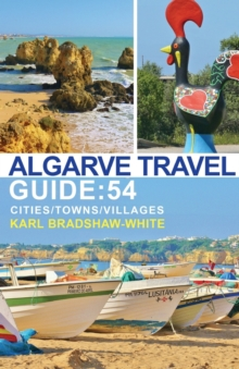 Algarve Travel Guide: 54 Cities/Towns/Villages, Paperback Book