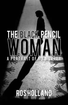 The Black Pencil Woman: A Portrait of My Mother, Paperback Book