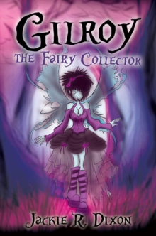 Gilroy the Fairy Collector, Paperback Book