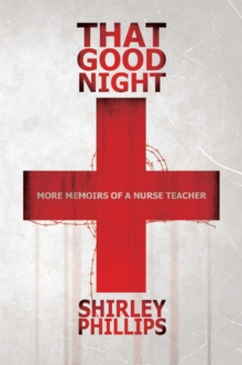 That Good Night : More Memoirs of a Nurse Teacher, Paperback Book