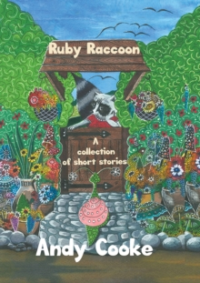 Ruby Raccoon : Collection of Short Stories, Hardback Book
