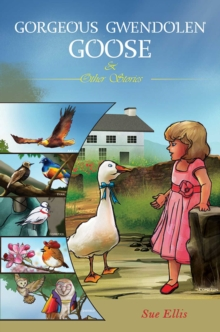 Gorgeous Gwendolen Goose and Other Stories, Paperback / softback Book