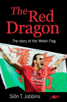 Red Dragon, The - Story of the Welsh Flag, The, Paperback Book