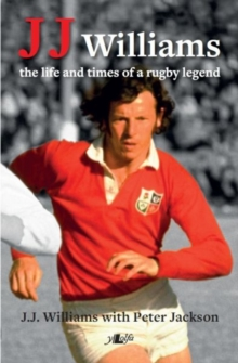 J J Williams the Life and Times of a Rugby Legend, Hardback Book