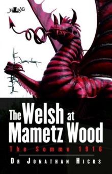 Welsh at Mametz Wood, The Somme 1916, The, Paperback / softback Book