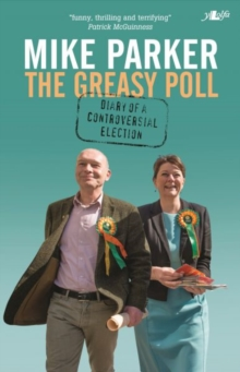 Greasy Poll, The - Diary of a Controversial Election, Paperback Book