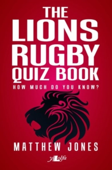 Lions Rugby Quiz Book, The, Paperback / softback Book