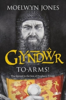 Son of Prophecy: Glyndwr - To Arms!, Paperback / softback Book