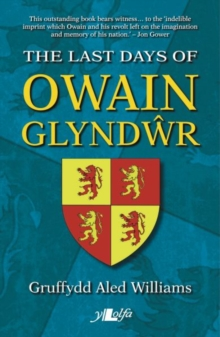 Last Days of Owain Glyndwr, The, Paperback / softback Book