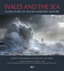 Wales and the Sea - 10,000 Years of Welsh Maritime History, Paperback / softback Book