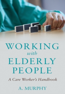 Working with Elderly People : A Care Worker's Handbook, Paperback Book