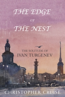 The Edge of the Nest : The Solitude of Ivan Turgenev, Paperback Book