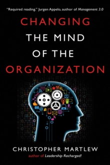 Changing the Mind of the Organization : Building Agile Teams, Paperback / softback Book