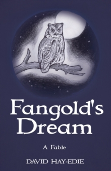 Fangold's Dream : A Fable, Paperback Book