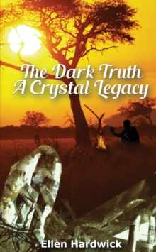 The Dark Truth : A Crystal Legacy, Paperback Book