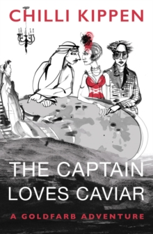 The Captain Loves Caviar : A Goldfarb Adventure, Paperback Book