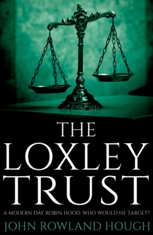 The Loxley Trust : A Modern-Day Robin Hood, Paperback Book