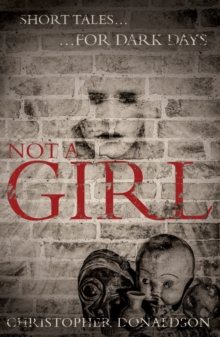 Not a Girl : Short Tales for Dark Days, Paperback Book