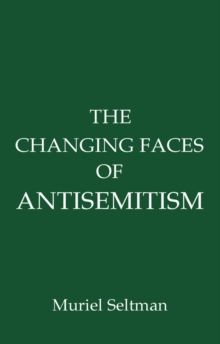 The Changing Faces of Antisemitism, Paperback Book